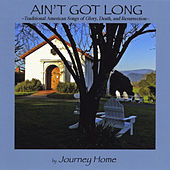 Ain't Got Long by Journey Home
