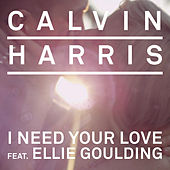 I Need Your Love de Calvin Harris