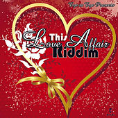 This Love Affair Riddim by Various Artists