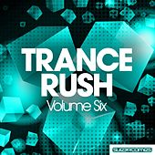 Trance Rush - Volume Six - EP de Various Artists