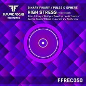 High Stress (The Remixes) (Binary Finary vs. Pulse & Sphere) von Binary Finary