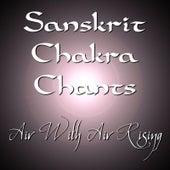 Sanskrit Chakra Chants by Air With Air Rising