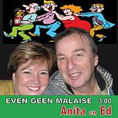 Even Geen Malaise by Anita En Ed