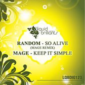 So Alive (Mage Remix) / Keep It Simple by Various Artists