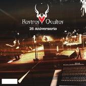 25 Aniversario de Rostros Ocultos