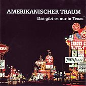Amerikanischer Traum - Das Gibt Es Nur In Texas von Various Artists