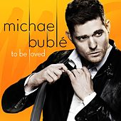To Be Loved van Michael Bublé
