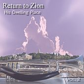 Return to Zion Vol. 2 (His Dwelling Place) by Ken Soltys