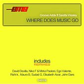 Where Does Music Go (Remixes) by Groove Addix