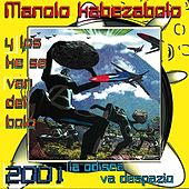 2001 La Odisea Va Despazio by Manolo Kabezabolo