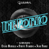 The Porno by Erick Morillo