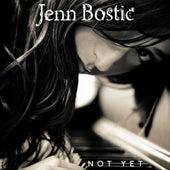 Not Yet by Jenn Bostic