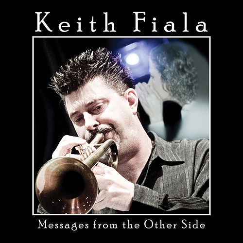Messages from the Other Side by Keith Fiala