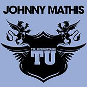 The Unforgettable Johnny Mathis by Johnny Mathis