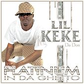 Platinum In Da Ghetto von Lil' Keke