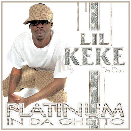 Platinum In Da Ghetto by Lil' Keke