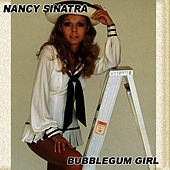 Bubblegum Girl Volume 2 de Nancy Sinatra