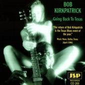 Going Back To Texas by Bob Kirkpatrick