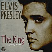 The King (Original Songs Remastered) von Elvis Presley