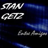 Entre Amigos by Stan Getz