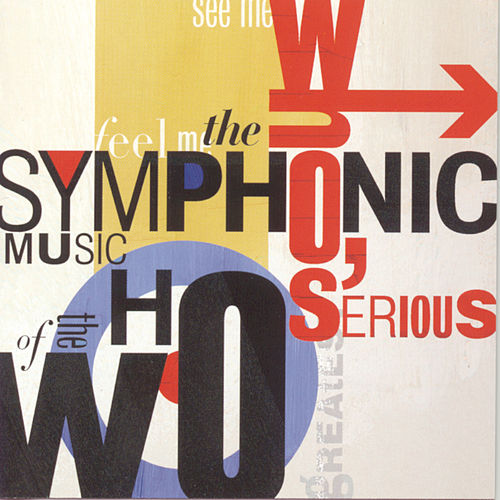 Who's Serious: Symphonic Music Of The Who by London Philharmonic Orchestra