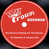 The World Is Waiting For The Sunrise by Vic Damone