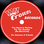 The World Is Waiting For The Sunrise (Re-Mastered) by Vic Damone