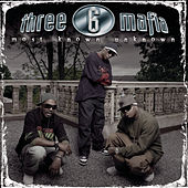 Most Known Unknown (New Package-Clean) de Three 6 Mafia