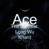 The Jitt (feat. Long Wu Khan) by Ace