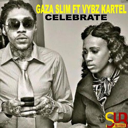 Celebrate (feat. Vybz Kartel) by Gaza Slim