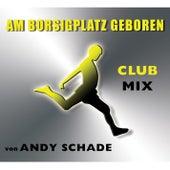 Am Borsigplatz geboren (Club Mix) von Andy Schade