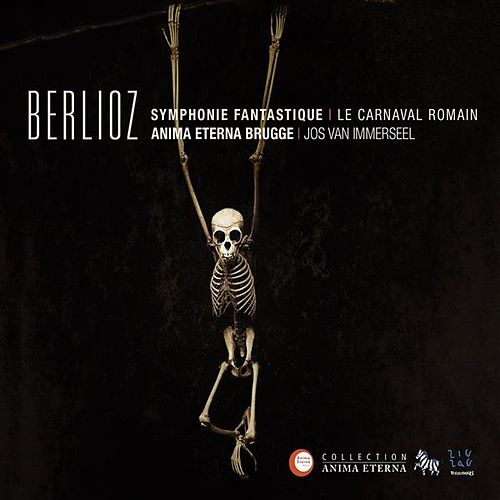 Berlioz: Symphonie fantastique - Le carnaval romain by Anima Eterna Orchestra