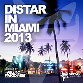 Distar In Miami 2013 (11 New Edm and House Tracks From Wmc 2013 Distar Sampler) by Various Artists