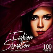 Fashion Sensation: 100 Tracks Chill Out Selection by Various Artists