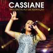 Um espetáculo de adoração by Cassiane