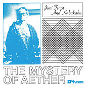 Mystery of Aether von Jimi Tenor