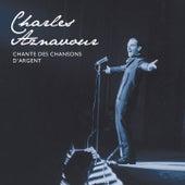 Chante des chansons d'argent von Charles Aznavour