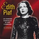 Les chanson essentielles de Paris à Hambourg de Edith Piaf