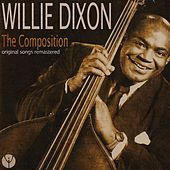 Willie Dixon: The Composition (Original Songs Remastered) de Various Artists