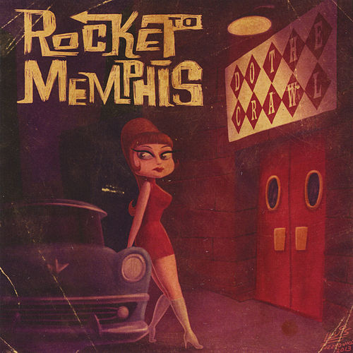 Do the Crawl by Rocket to Memphis