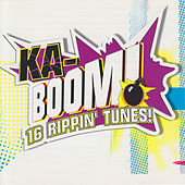 Ka-Boom! 16 Rippin' Tunes! von Various Artists