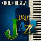Early Jazz (Remastered) de Charlie Christian