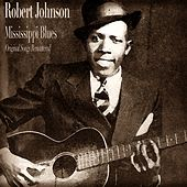 Mississippi Blues (Original Songs Remastered) by Robert Johnson