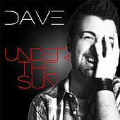 Under the Sun by Dave