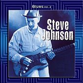Blues Vol. 2: Steve Johnson by Steve Johnson