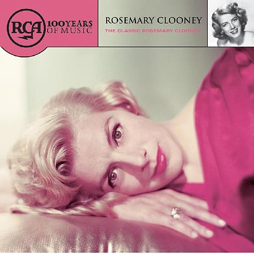The Classic Rosemary Clooney by Rosemary Clooney