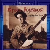 Blues Vol. 03: Steve Johnson-Leaving New York by Steve Johnson