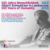 Albert Schweitzer: 100 Years of Humanity by Various Artists