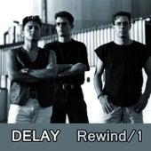 Rewind, Vol. 1 by Delay