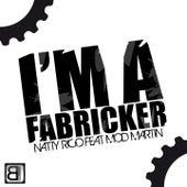 I'm a Fabricker de Natty Rico